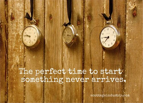 Perfect time to start something