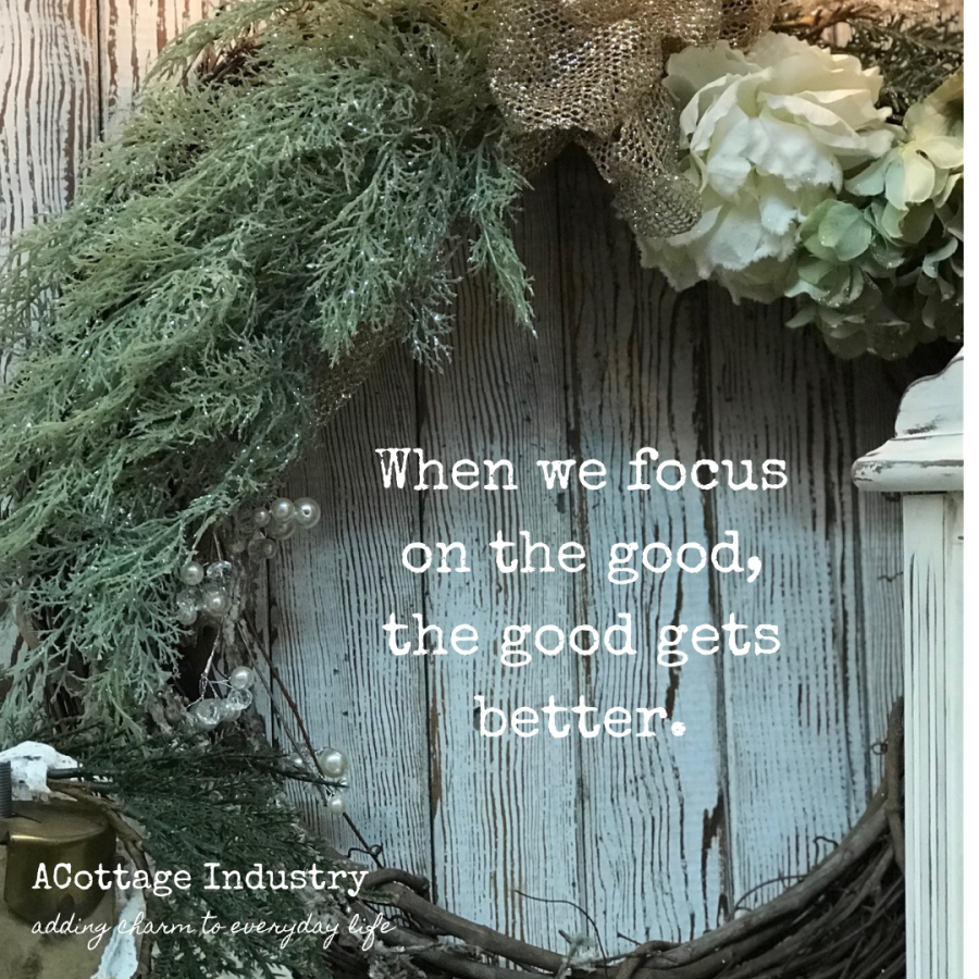 When we focus on the good  the good gets better.